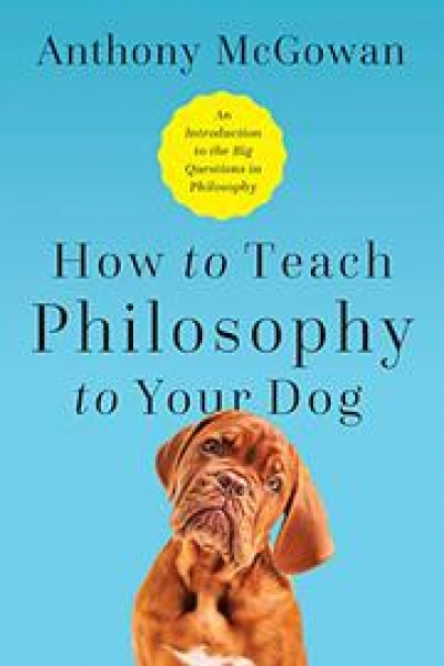 HOW TO TEACH PHILOSOPHY TO YOUR DOG author Anthony McGowan will join Jon and Talkin' Pets 12/14/19 at 5pm ET to discuss and give away his book