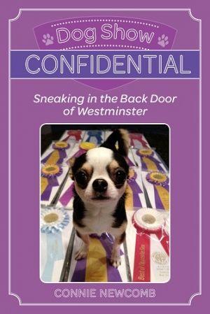 "Connie Newcomb author of ""Dog Show Confidential"" Sneaking in the Back Door of Westminster will join Jon and Talkin' Pets LIVE from Hotel Penn at 7 PM EST to discuss and autograph her book"