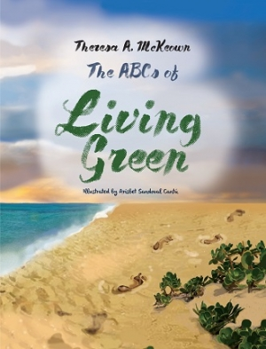 "Theresa A. McKeown, author of 3 new children's books, including ""The ABC's of Living Green"" and ""How to Eat Your ABC's"" will join Jon and Talkin' Pets 5/12/18 at 5pm ET to discuss and give away her books"