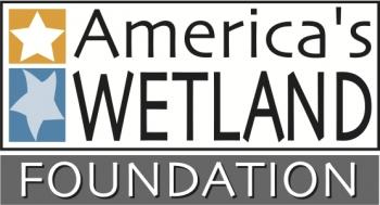America's WETLAND Foundation Opposes President Trump's Budget That Eliminates Revenue Sharing for Coastal Restoration
