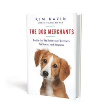 """Kim Kavin, Author of """"The Dog Merchants"""" will join Jon and Talkin' Pets on 4/23/16 at 5pm EST to discuss and give away her book"""