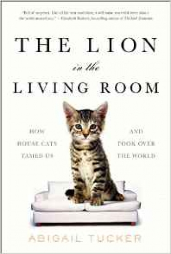 """Author Abigail Tucker will join Jon and Talkin' Pets 10/22/16 at 5pm EST to discuss and give away her new book """"The Lion in the Living Room"""" How House Cats Tamed Us And Took Over The World"""