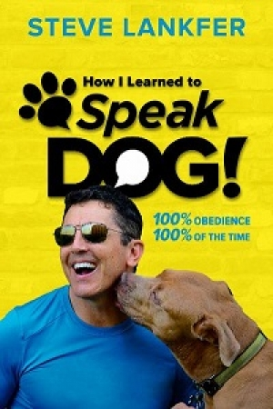 "Steve Lankfer, author of ""Dog Speak"" will join Jon & Talkin' Pets 6/20/20 at 5pm ET to discuss and give away his book"