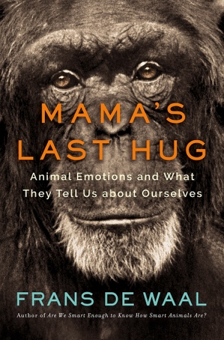 MAMA'S LAST HUG  Animal Emotions and What They Tell Us about Ourselves  by author Frans de Waal will join Jon and Talkin' Pets 3/23/19 at 5pm ET to discuss and give away his new book