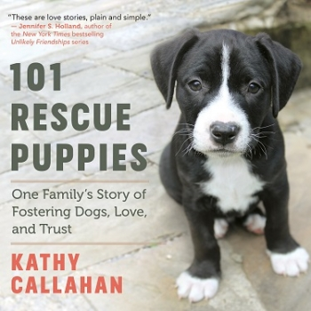 Kathy Callahan, author of 101 Rescue Puppies, Our Family's Stories of Fostering Dogs, Love, and Trust will join Jon and Talkin' Pets 1010/20 at 5pm ET to discuss & give away her new book