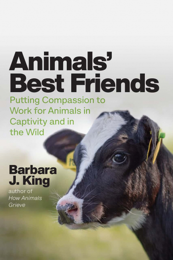 """Barbara J. King author of """"Animals' Best Friends: Putting Compassion to Work for Animals in Captivity and in the Wild"""" will join Jon and Talkin' Pets 7/17/21 at 5pm ET to discuss and give away her book as well as discuss her upcoming FB Live chat"""