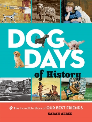 DOG DAYS OF HISTORY: The Incredible Story of Our Best Friends, by award-winning, New York Times best-selling author Sarah Albee, Sarah will join Jon and Talkin' Pets 8/18/18 at 5pm EST to discuss and give away her new book
