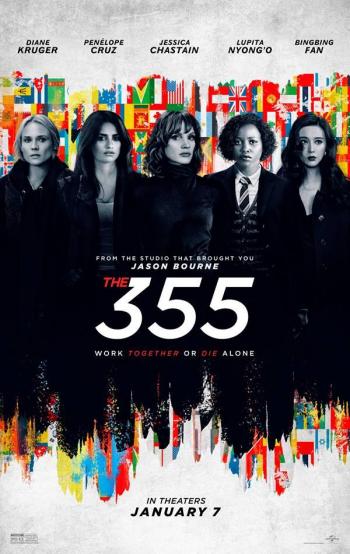 THE 355 starring Jessica Chastain, Penélope Cruz, Bingbing Fan, Diane Kruger, Lupita Nyong'o, with Édgar Ramirez and Sebastian Stan.
