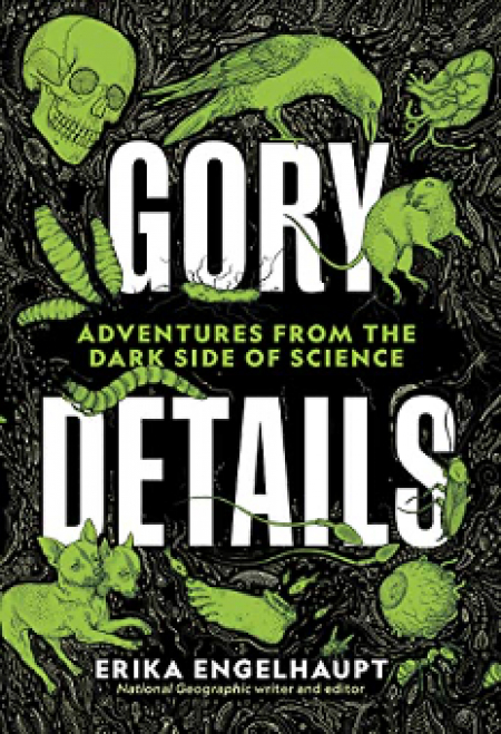 "Erika Engelhaupt author of ""Gory Details"" Adventures from the Dark Side of Science will join Jon and Talkin' Pets 3/06/21 at 5pm ET to discuss and give away her new book"