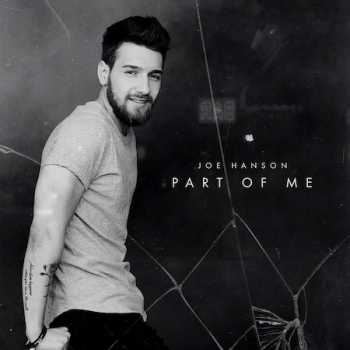 """COUNTRY NEWCOMER JOE HANSON RELEASES """"CATHARTIC"""" SINGLE """"PART OF ME"""" PREMIERED BY THE BOOT - Joe will join Jon & Talkin' Pets 3/21/20 at 630pm ET to discuss his music and pets with a gift package give away"""