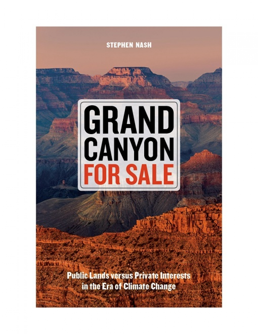 Public Lands versus Private Interests in the Era of Climate Change Grand Canyon For Sale